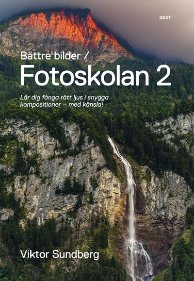 Lär dig fotografera med fotoboken Fotoskolan 2 av Viktor Sundberg