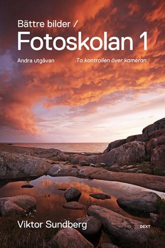 Bättre bilder / Fotoskolan 1 (andra utgåvan) av Viktor Sundberg